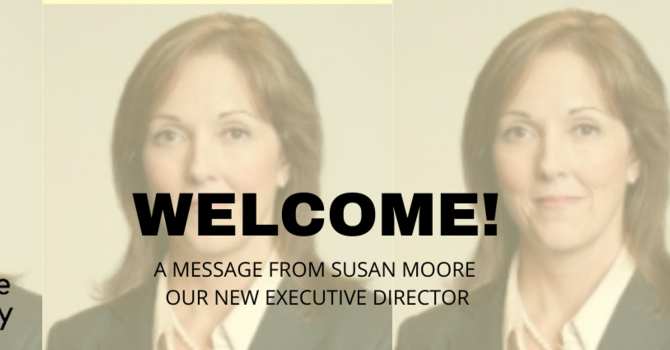 A message from Susan Moore, our new Executive Director image