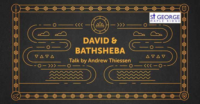 "Talk ""David & Bathsheba"" image"