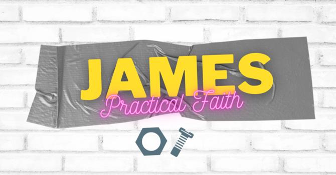 4/James   Faith Acts. Faith Sacrifices. Faith Risks