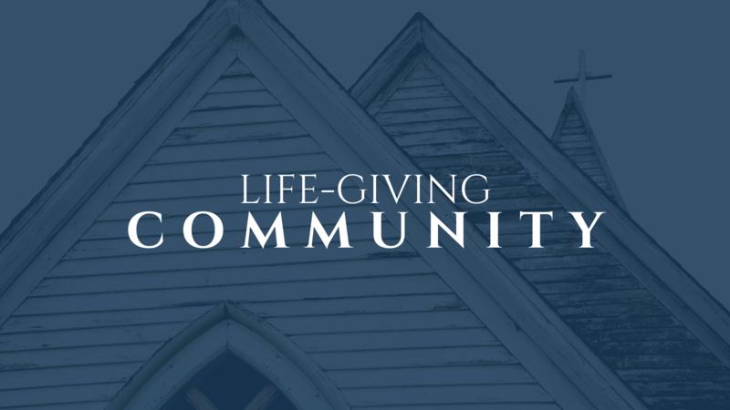 Life-Giving Community