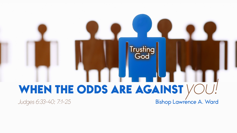 Trusting God When The Odds Are Against You
