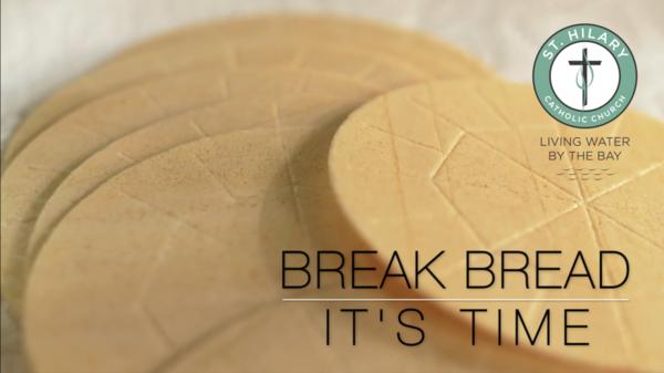 Break Bread. It's Time.