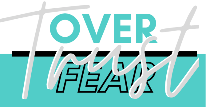 Trust over Fear