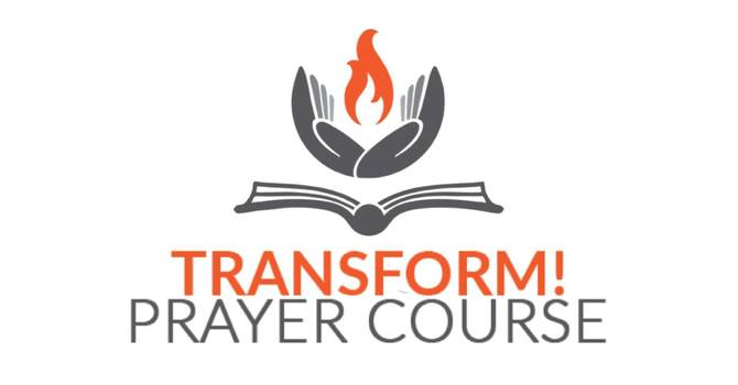 The Transform! Prayer Course