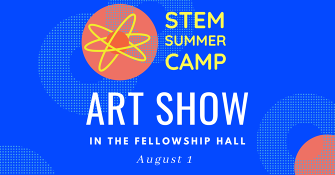 Art Show from the STEM Summer Camp