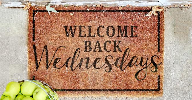 Welcome Back Wednesdays