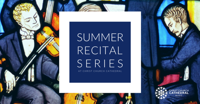 A Musical Summer at Christ Church Cathedral image