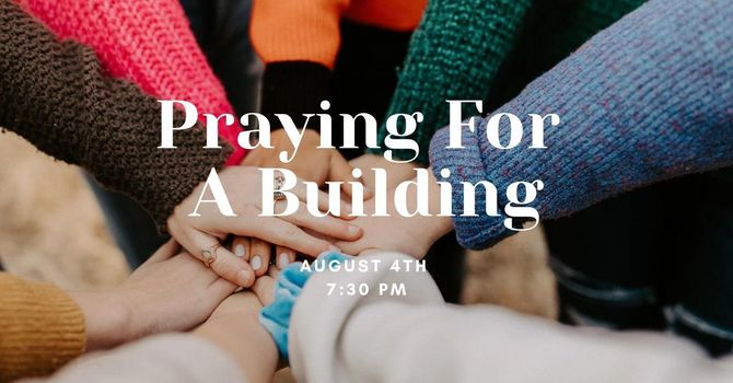 Praying for a Building