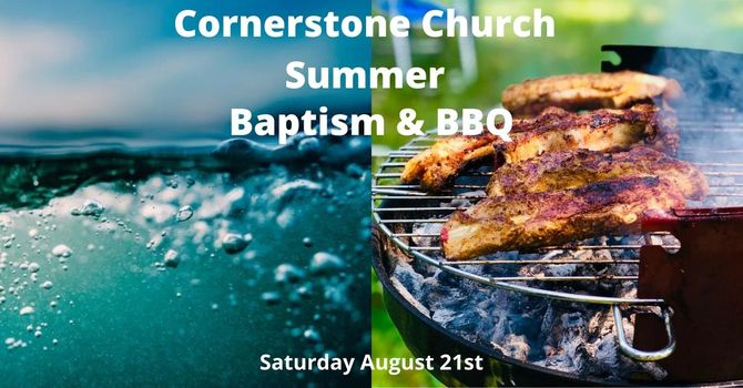 Summer Baptism and BBQ