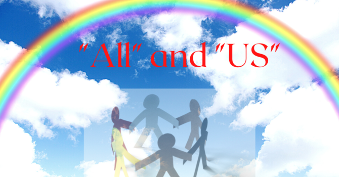 """""""ALL"""" and """"US"""" Under the Rainbow"""