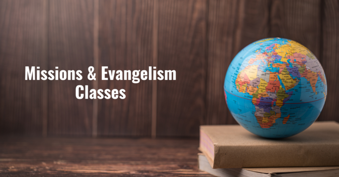Missions and Evangelism Classes