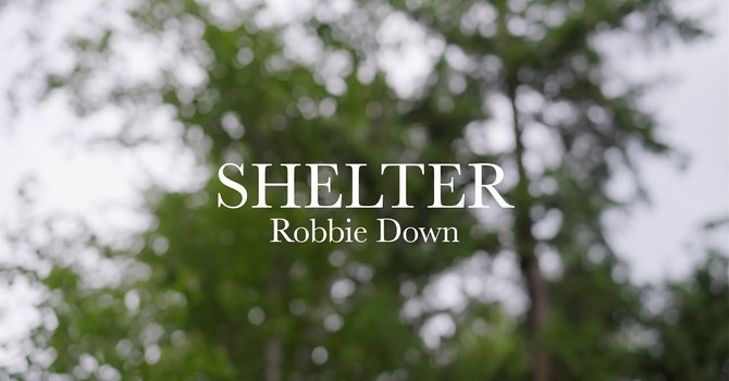 Worship Wednesday| Shelter by Robbie Down image