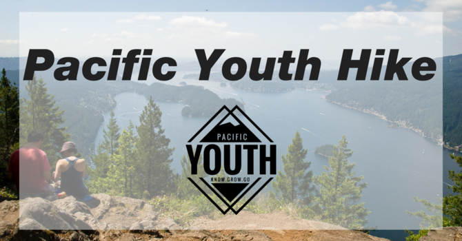 PACIFIC YOUTH HIKE & LUNCH PICNIC