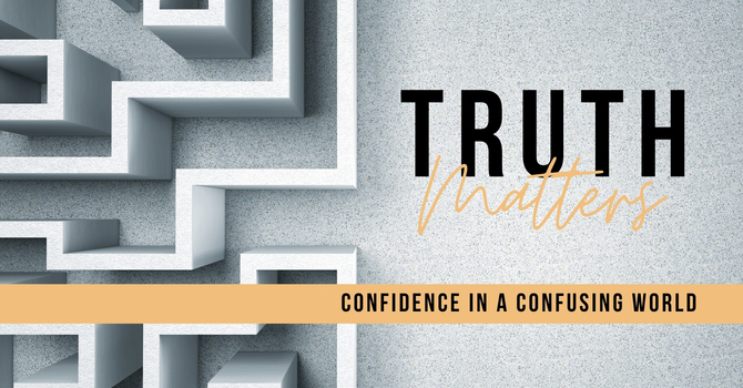 Truth Matters: Confidence in a Confusing World image