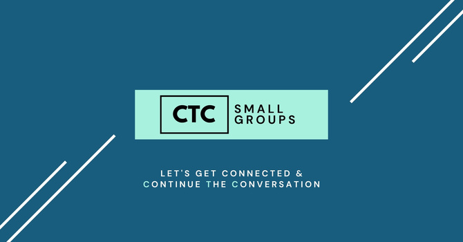 CTC Small Groups