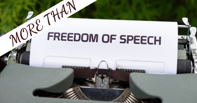 More than Freedom of Speech