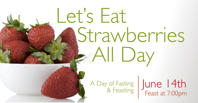The Annual Strawberry Fast