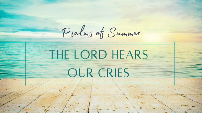 The Lord Hears Our Cries
