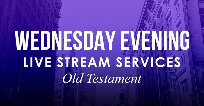 Wednesday Evening Live Stream Service