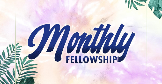 Monthly Fellowship