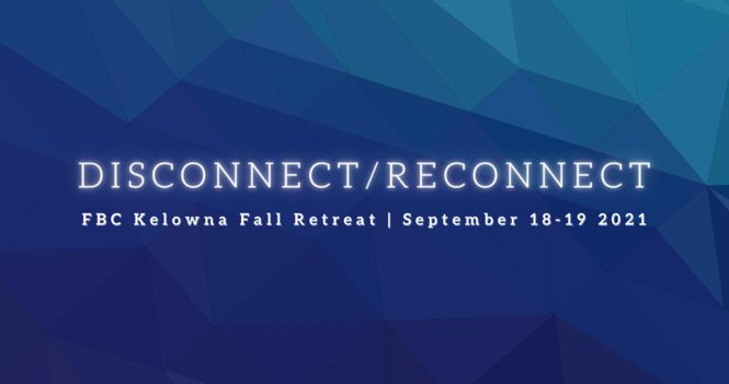 Disconnect/Reconnect Church Retreat