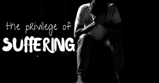 Privilege to Suffer