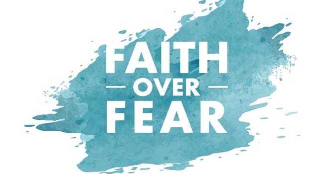 Faith over Fear image