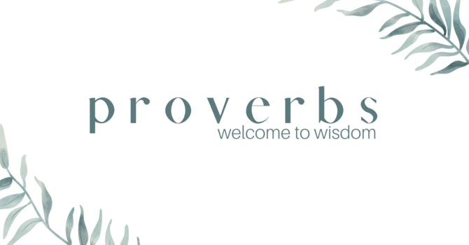 Proverbs: Welcome to Wisdom