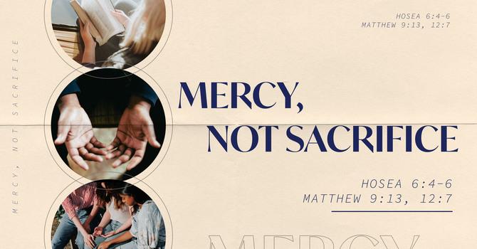 Mercy, Not Sacrifice