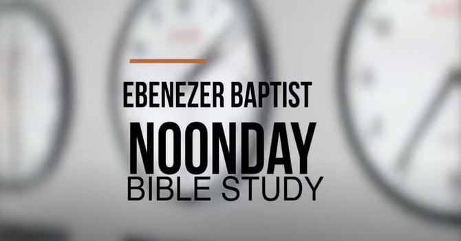 Noon Day Bible Study