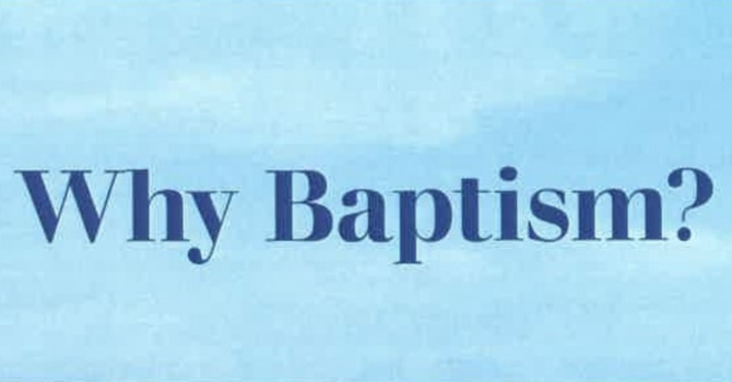 Why Baptism?