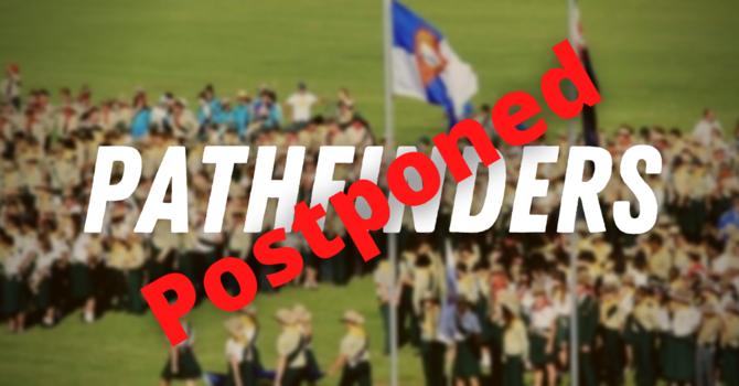 Pathfinders - Postponed