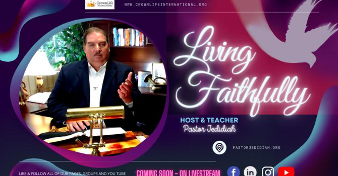 """""""Living Faithfully"""""""