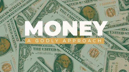 Money - A Godly Approach