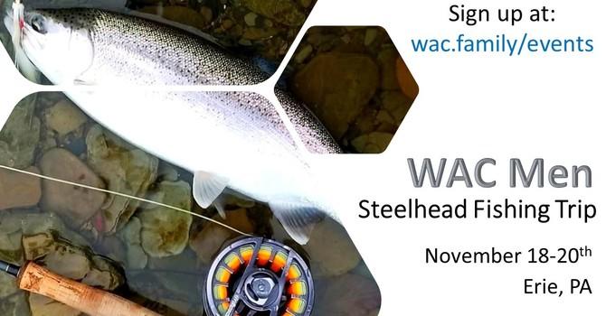 WAC Men Steelhead Fishing Trip