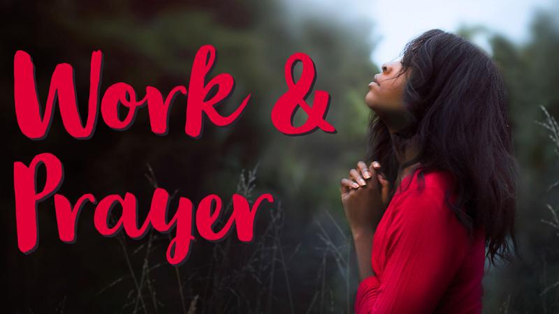 Work & Prayer