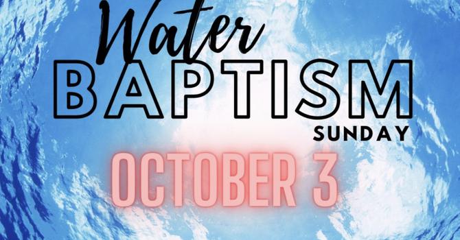 Water Baptism Sunday