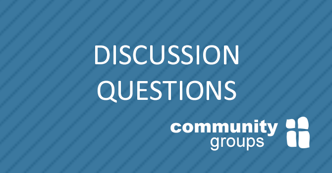 Community Group Discussion Questions