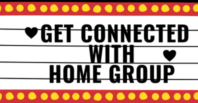Get Connected with Home Group