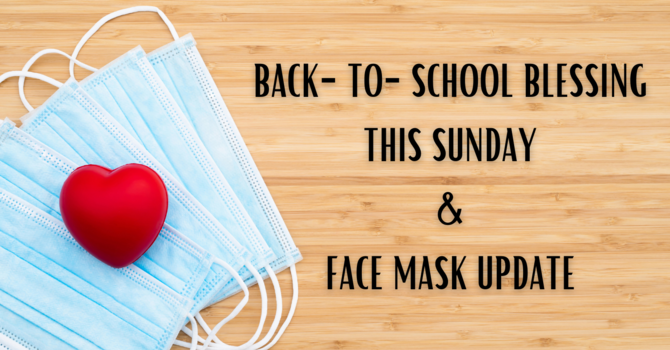 Masks Policy Update and Back-to-School Blessings image