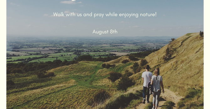 Sunday Service - Prayer Walk - August 8th image