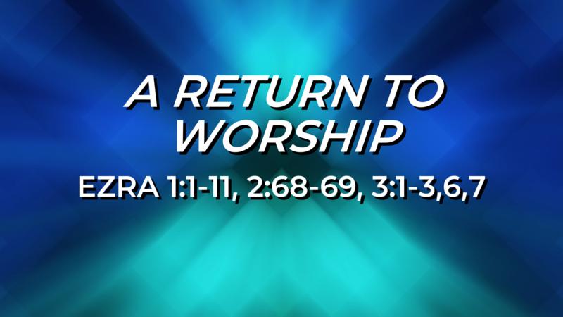 A Return to Worship