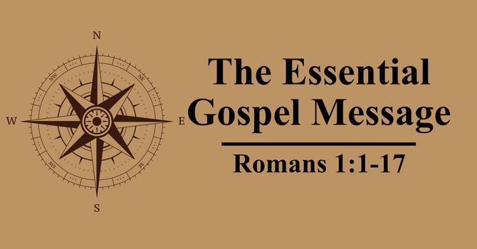 The Essential Gospel Message