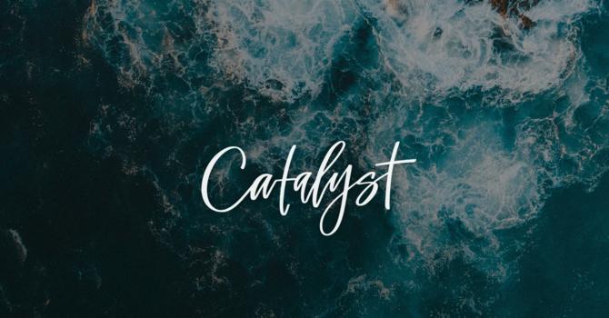 Catalyst Sunday Service 7.25.2021