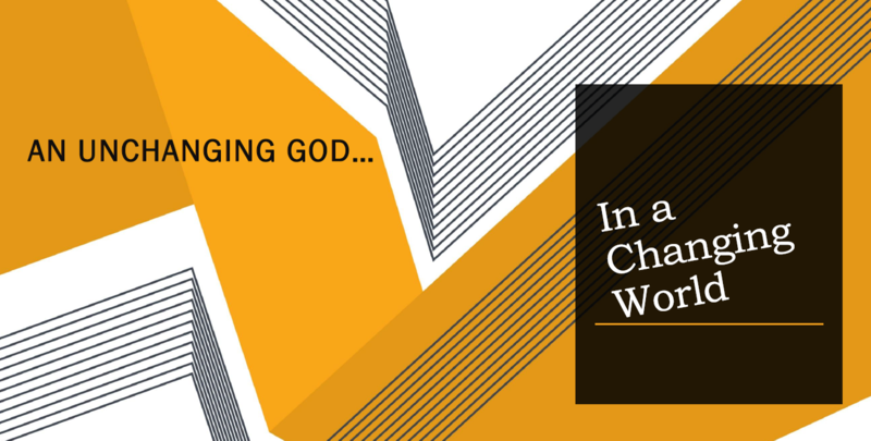 An Unchanging God in a Changing World