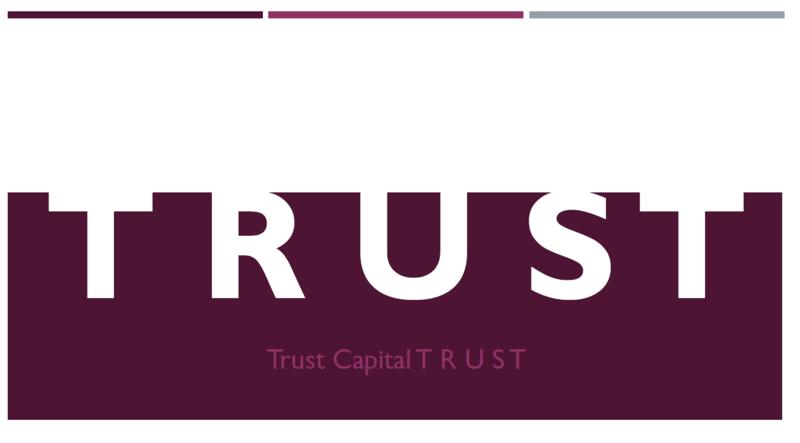 Trust. Capital T R U S T