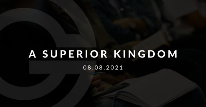 A Superior Kingdom
