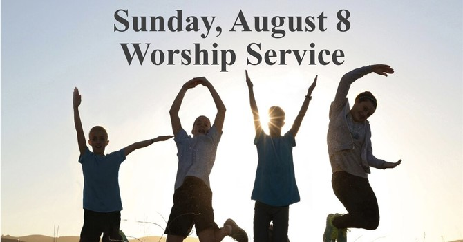 Sunday, August 8 Worship Service image