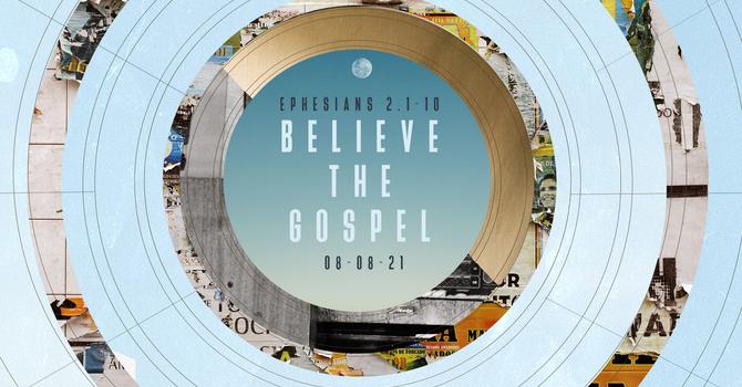 Believe The Gospel