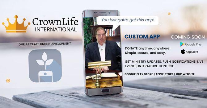 Make Sure To Get Our CrownLife International App image